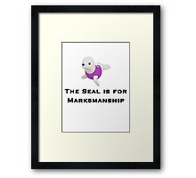 The Seal is for Marksmanship Framed Print