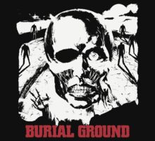 Burial Ground (b movie) by BungleThreads