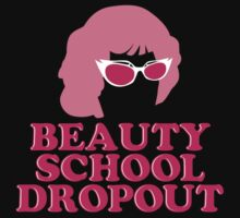 Beauty School Dropout  by Look Human