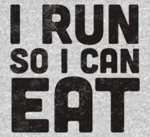 I Run So I Can Eat by Look Human