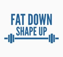 Fat Down Shape Up by BrightDesign