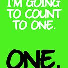 I'm going to count to ONE. by nimbusnought