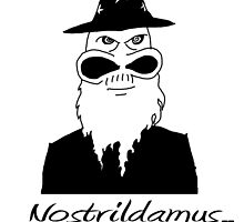 Nostrildamus by mouseman