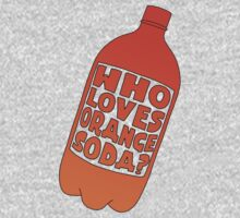 Who Loves Orange Soda? by CalumCJL
