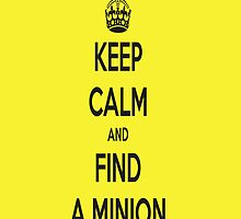 Keep Calm and Find A Minion by IvaIvanovaART