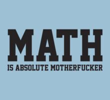 Math Is Absolute Motherfucker by BrightDesign