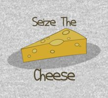 Seize The Cheese  by Guy Dascalu