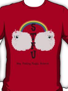 STFU - Stop Tickling Fluffy Unicorns (Fluffle) T-Shirt