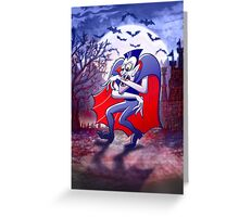 Dracula is Desperately Hungry Greeting Card