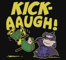 Kick-Aaugh! by warbucks360