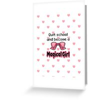 kawaii quit school become a magical girl melty text Greeting Card