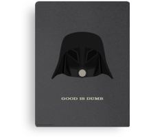 Spaceballs: Good Is Dumb Canvas Print