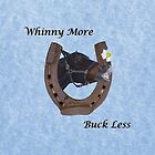 Whinny More, Buck Less! Horse Tees, iPad & iPhone Cases by Patricia Barmatz