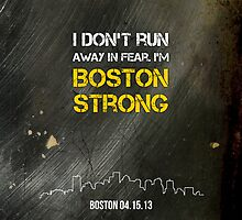 I Don't Run Away in Fear | Boston Strong by marcodeobaldia