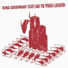 Take Me to Your Leader by King Geedorah by OrganDonor