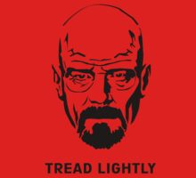 Breaking Bad Tread Lightly by Trent Mahony