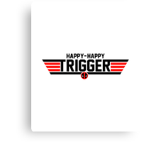 Happy Trigger Canvas Print