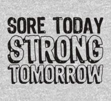 Sore Today Strong Tomorrow by Look Human
