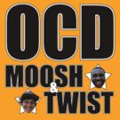 OCD: Moosh & Twist by thebudman