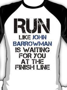 Run Like John Barrowman is Waiting T-Shirt