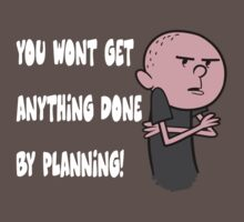 Karl Pilkington - You Wont Get Anything Done By Planning by KarlPilkington