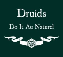 Druids Do It Au Naturel (for Dark Shirts) by Serenity373737