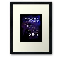 Doctor Who Quote - Everywhere and Anywhere Framed Print