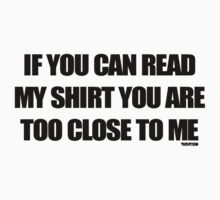 VURSAFIED - IF YOU CAN READ MY SHIRT YOU ARE TOO CLOSE TO ME (BLACK) by vursafied