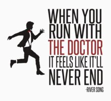When You Run With The Doctor by slitheenplanet