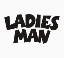 Ladies Man by theshirtshops