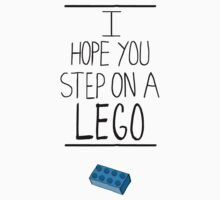 I Hope You Step on a Lego  by Look Human