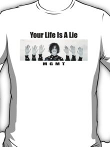 Your Life Is A Lie (MGMT) T-Shirt