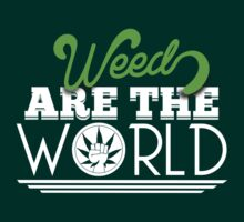 ''Weed are the World'' White by DaCompany