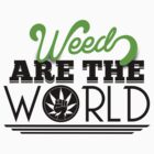 ''Weed are the World'' by DaCompany