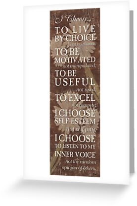 I Choose to Live by Choice... by DebbieDeWitt
