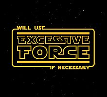 Excessive Force by popnerd