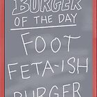 Burger of the Day (Foot Feta-ish Burger)  - Bob's Burgers by LukeSimms
