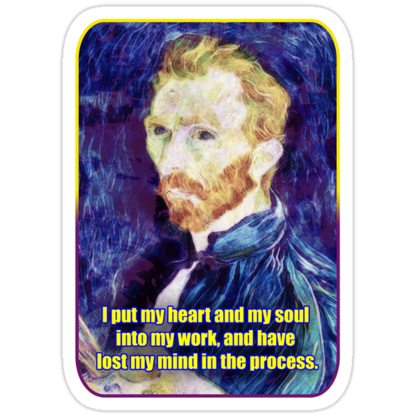Vincent van Gogh Quote by creepyjoe