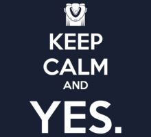 Keep Calm and YES by tonid