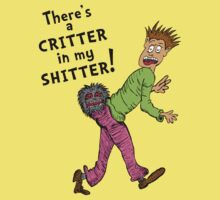 Critter in my Sh*tter by jarhumor