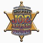 Sheriff Joe For President by Zesko