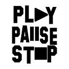 Play Pause Stop by HeavenGirl