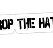 Drop the Hate Sticker