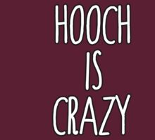 HOOCH IS CRAZY by CoExistance