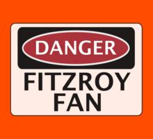 DANGER FITZROY FAN FAKE FUNNY SAFETY SIGN SIGNAGE by DangerSigns
