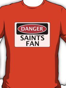 DANGER SAINTS FAN FAKE FUNNY SAFETY SIGN SIGNAGE T-Shirt