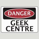 DANGER GEEK CENTRE FAKE FUNNY SAFETY SIGN SIGNAGE by DangerSigns