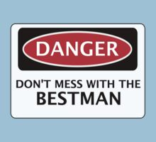 DANGER  DON'T MESS WITH THE BESTMAN, FAKE FUNNY WEDDING SAFETY SIGN SIGNAGE by DangerSigns
