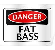 DANGER FAT BASS FAKE FUNNY SAFETY SIGN SIGNAGE Poster