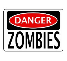 DANGER ZOMBIES FUNNY FAKE SAFETY SIGN SIGNAGE Photographic Print